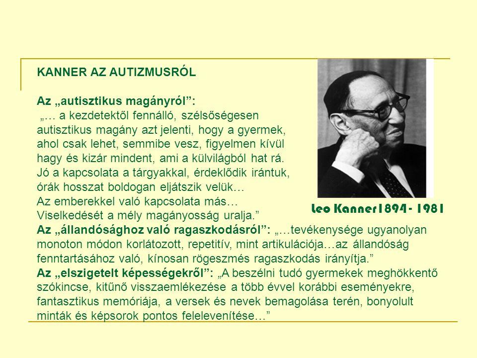 Leo Kanner1894 - 1981 KANNER AZ AUTIZMUSRÓL