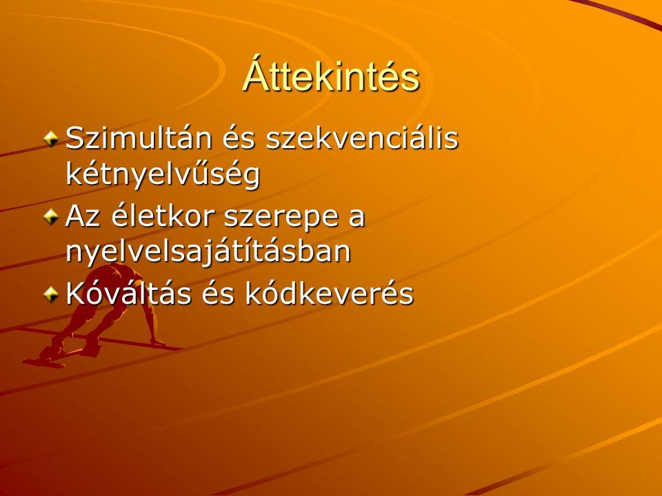 Áttekintés Szimultán és szekvenciális kétnyelvűség