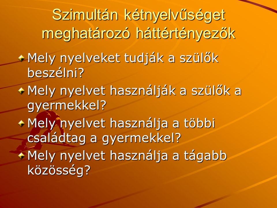 Szimultán kétnyelvűséget meghatározó háttértényezők