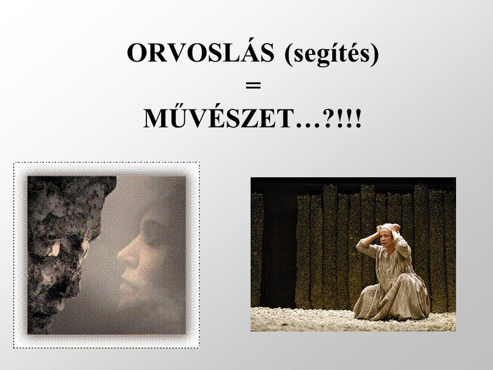 ORVOSLÁS (segítés) = MŰVÉSZET… !!!