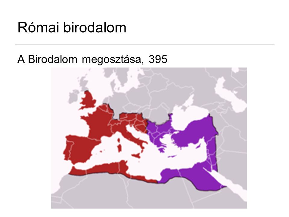 Római birodalom A Birodalom megosztása, 395