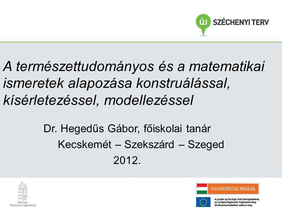 A természettudományos és a matematikai ismeretek alapozása konstruálással, kísérletezéssel, modellezéssel