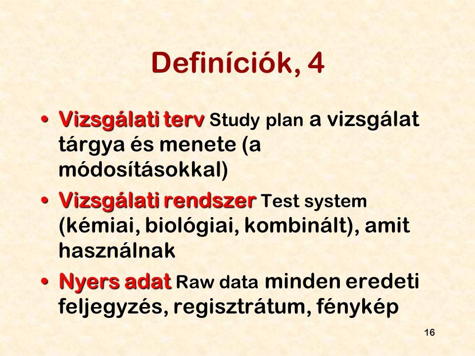 Definíciók, 4 Vizsgálati terv Study plan a vizsgálat tárgya és menete (a módosításokkal)