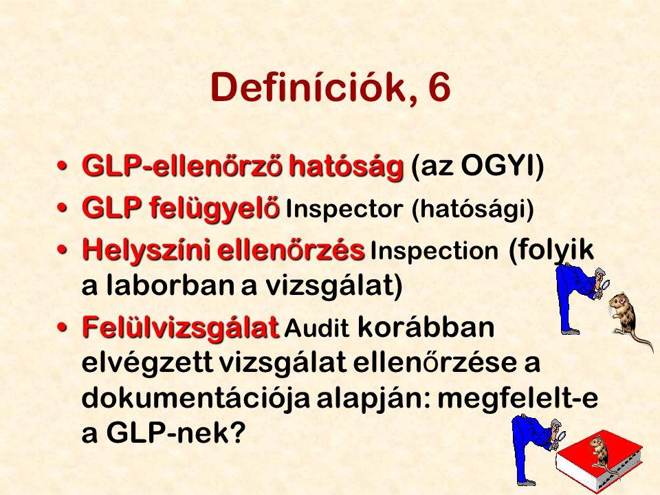 Definíciók, 6 GLP-ellenőrző hatóság (az OGYI)