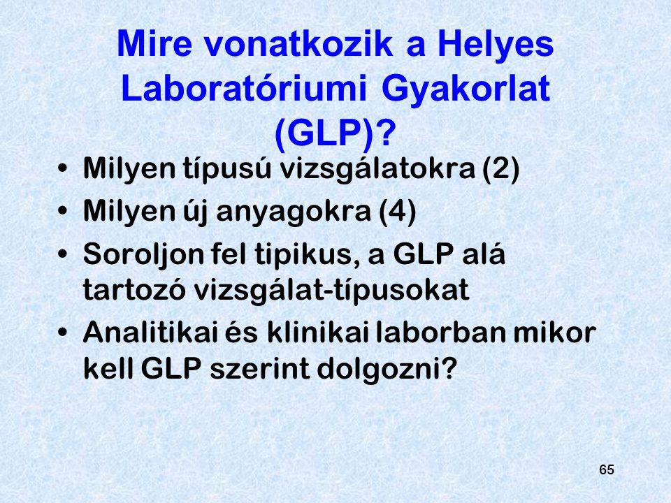 Mire vonatkozik a Helyes Laboratóriumi Gyakorlat (GLP)