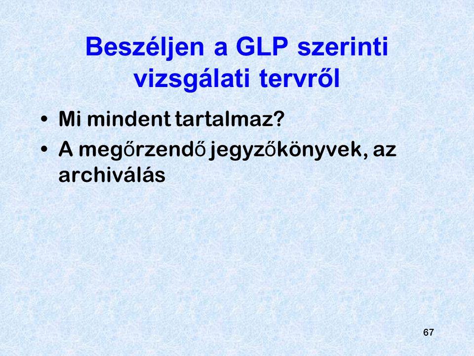 Beszéljen a GLP szerinti vizsgálati tervről
