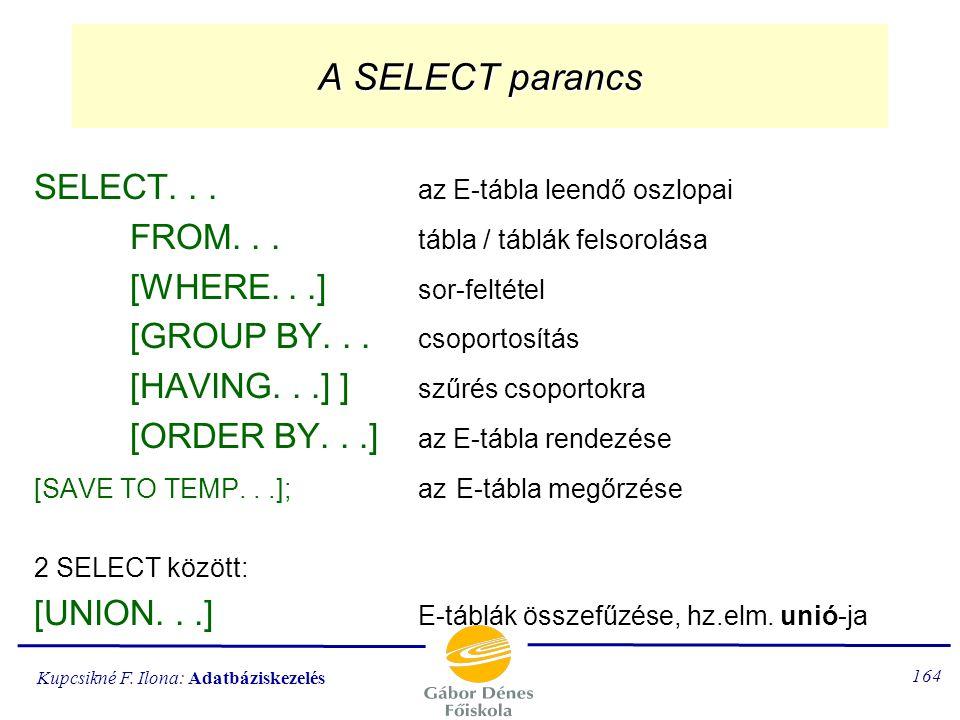 A SELECT parancs SELECT. . . az E-tábla leendő oszlopai