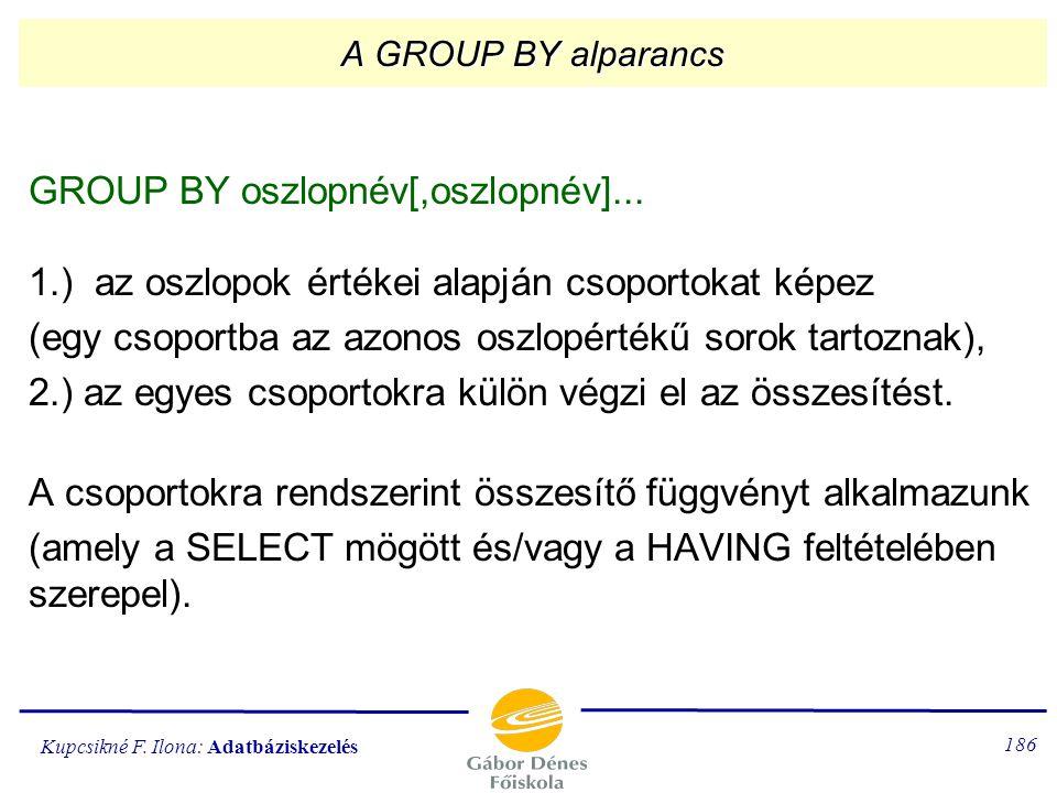 (egy csoportba az azonos oszlopértékű sorok tartoznak),