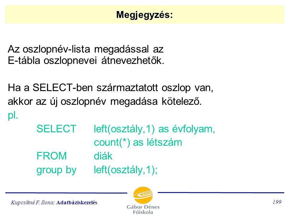 Az oszlopnév-lista megadással az E-tábla oszlopnevei átnevezhetők.