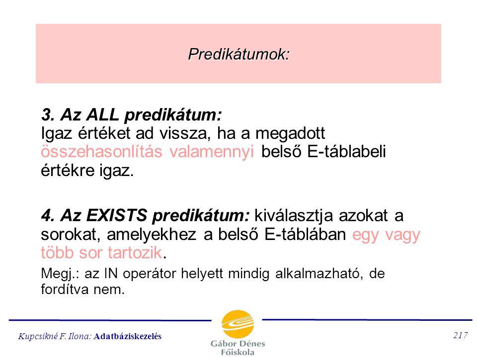 Predikátumok: 3. Az ALL predikátum: Igaz értéket ad vissza, ha a megadott összehasonlítás valamennyi belső E-táblabeli értékre igaz.