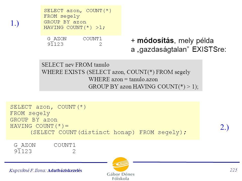 """1.) 2.) + módosítás, mely példa a """"gazdaságtalan EXISTSre:"""