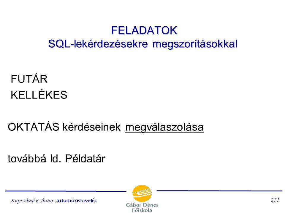 FELADATOK SQL-lekérdezésekre megszorításokkal
