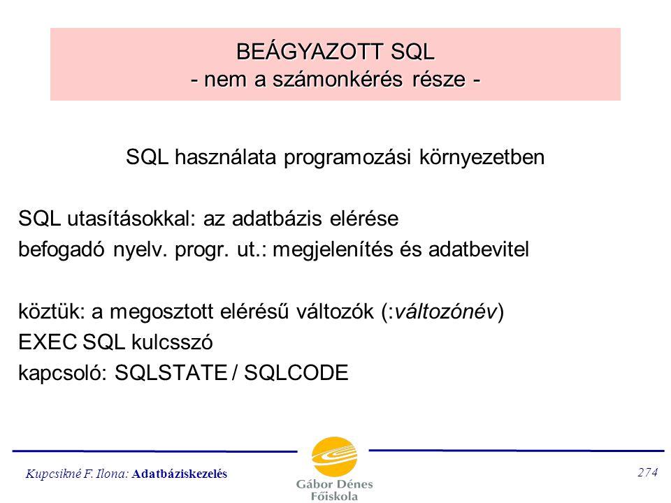 BEÁGYAZOTT SQL - nem a számonkérés része -