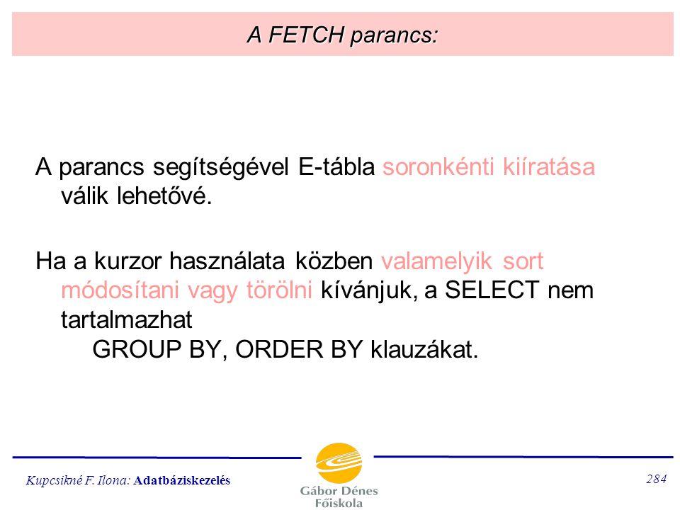 A parancs segítségével E-tábla soronkénti kiíratása válik lehetővé.