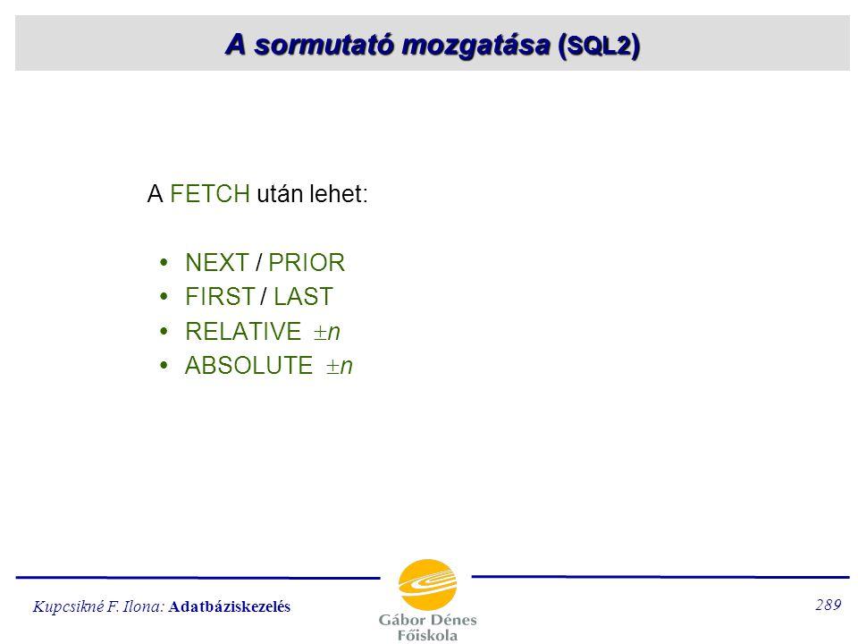 A sormutató mozgatása (SQL2)