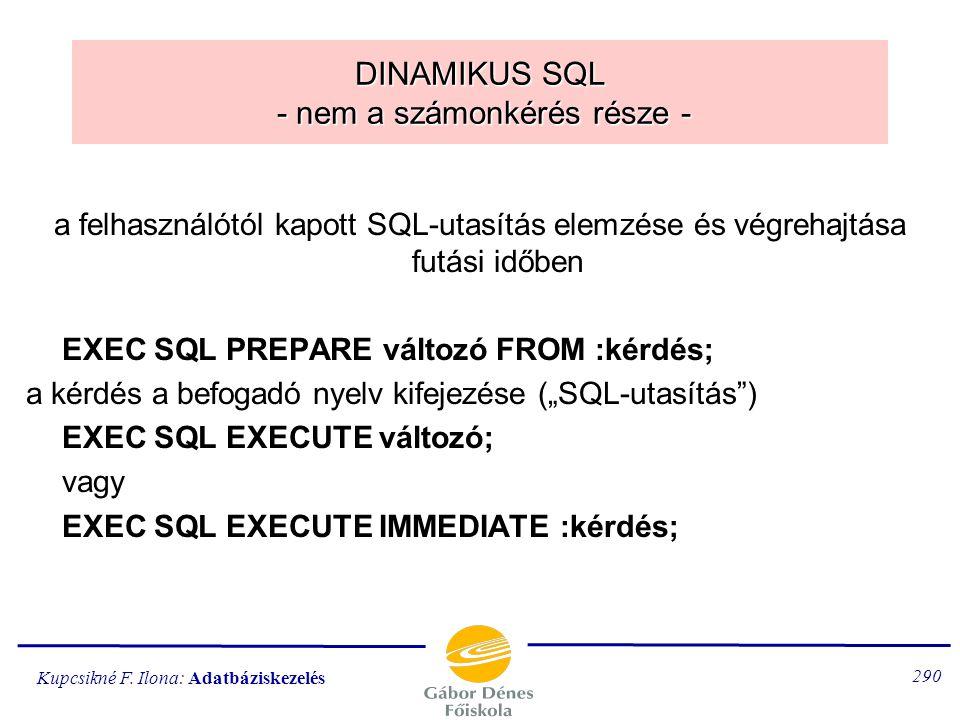 DINAMIKUS SQL - nem a számonkérés része -