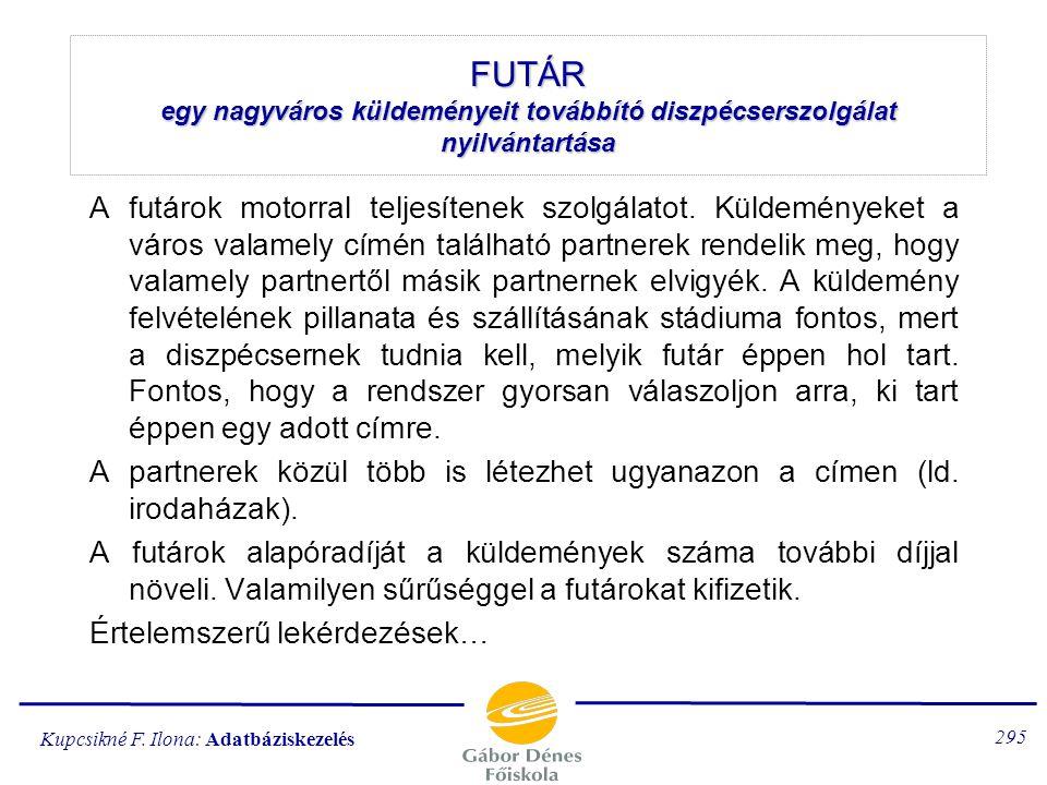 FUTÁR egy nagyváros küldeményeit továbbító diszpécserszolgálat nyilvántartása