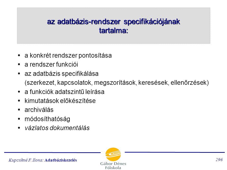 az adatbázis-rendszer specifikációjának tartalma: