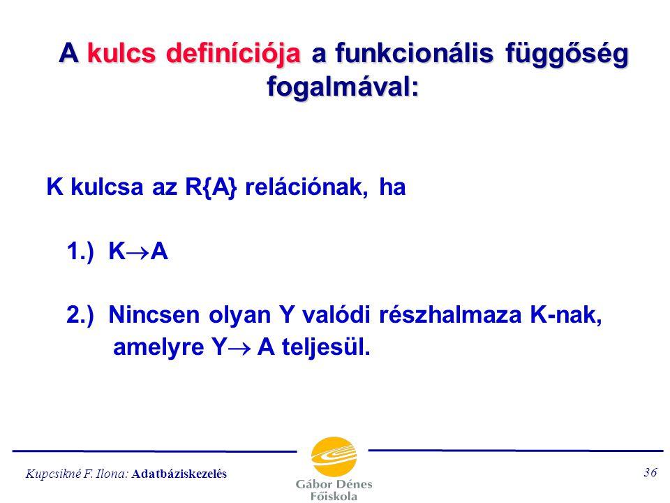 A kulcs definíciója a funkcionális függőség fogalmával: