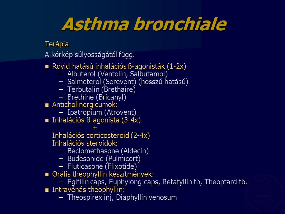 Asthma bronchiale Terápia A kórkép súlyosságától függ.