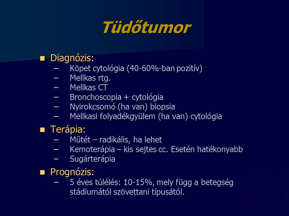 Tüdőtumor Diagnózis: Terápia: Prognózis: