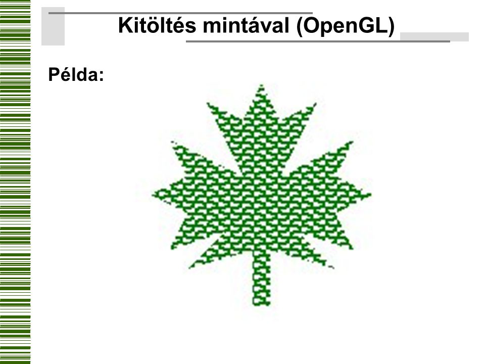 Kitöltés mintával (OpenGL)