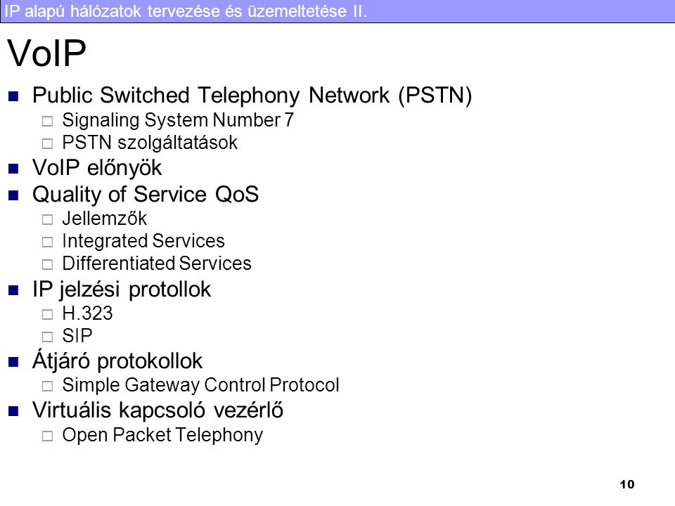 VoIP Public Switched Telephony Network (PSTN) VoIP előnyök