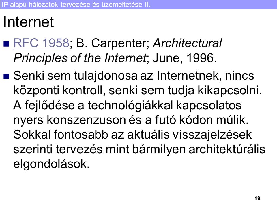Internet RFC 1958; B. Carpenter; Architectural Principles of the Internet; June, 1996.