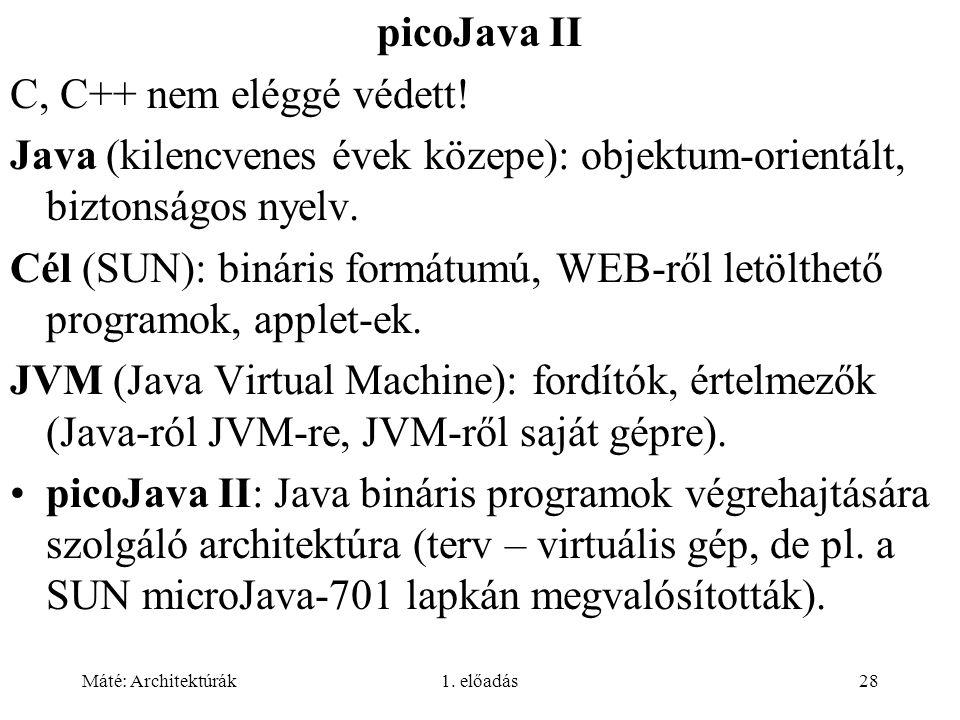 Java (kilencvenes évek közepe): objektum-orientált, biztonságos nyelv.