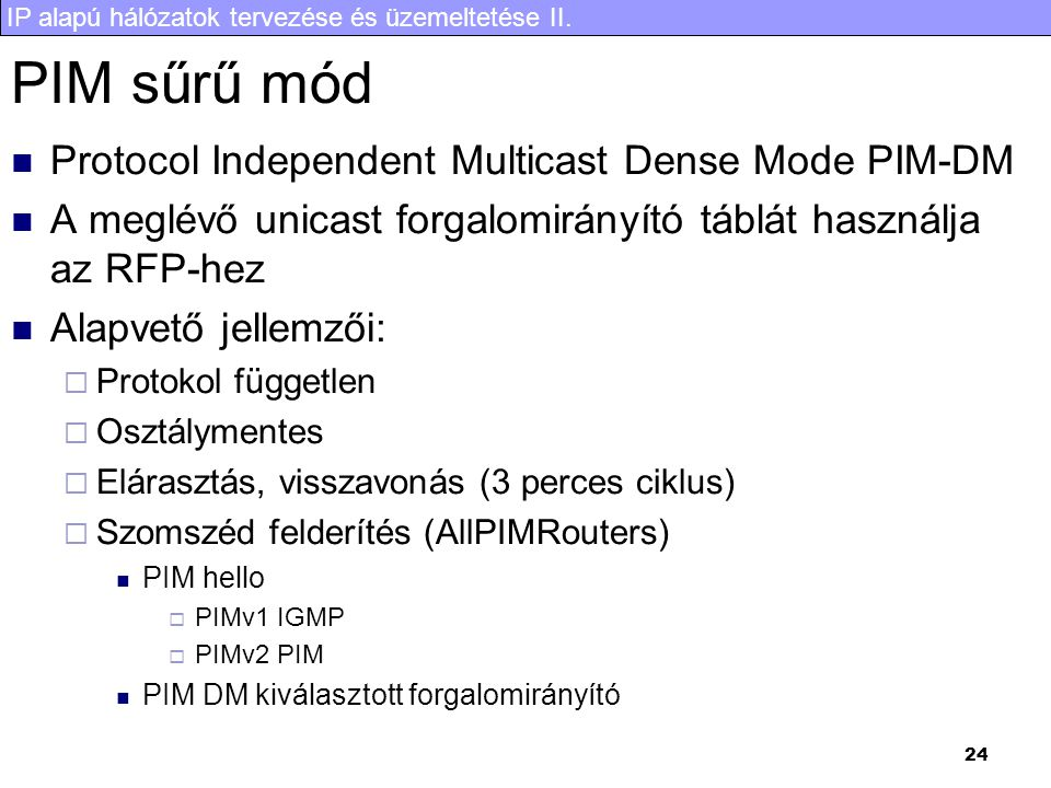 PIM sűrű mód Protocol Independent Multicast Dense Mode PIM-DM