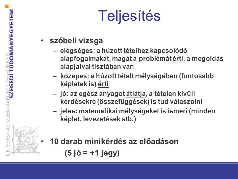 Teljesítés szóbeli vizsga 10 darab minikérdés az előadáson