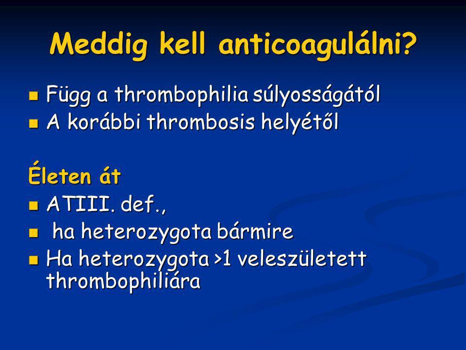 Meddig kell anticoagulálni
