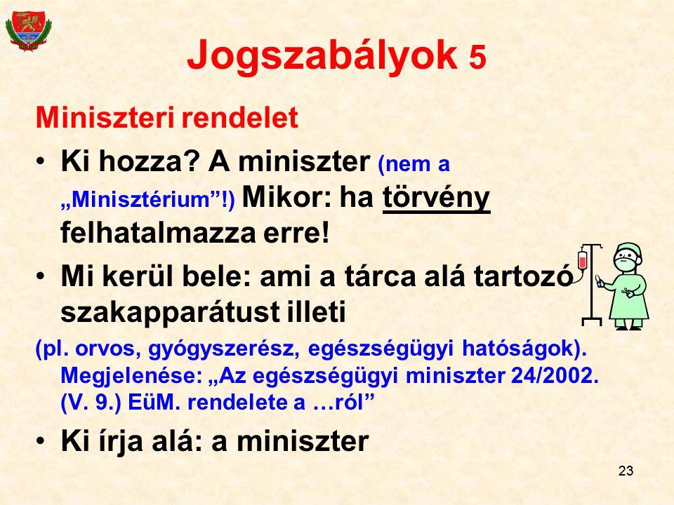 Jogszabályok 5 Miniszteri rendelet