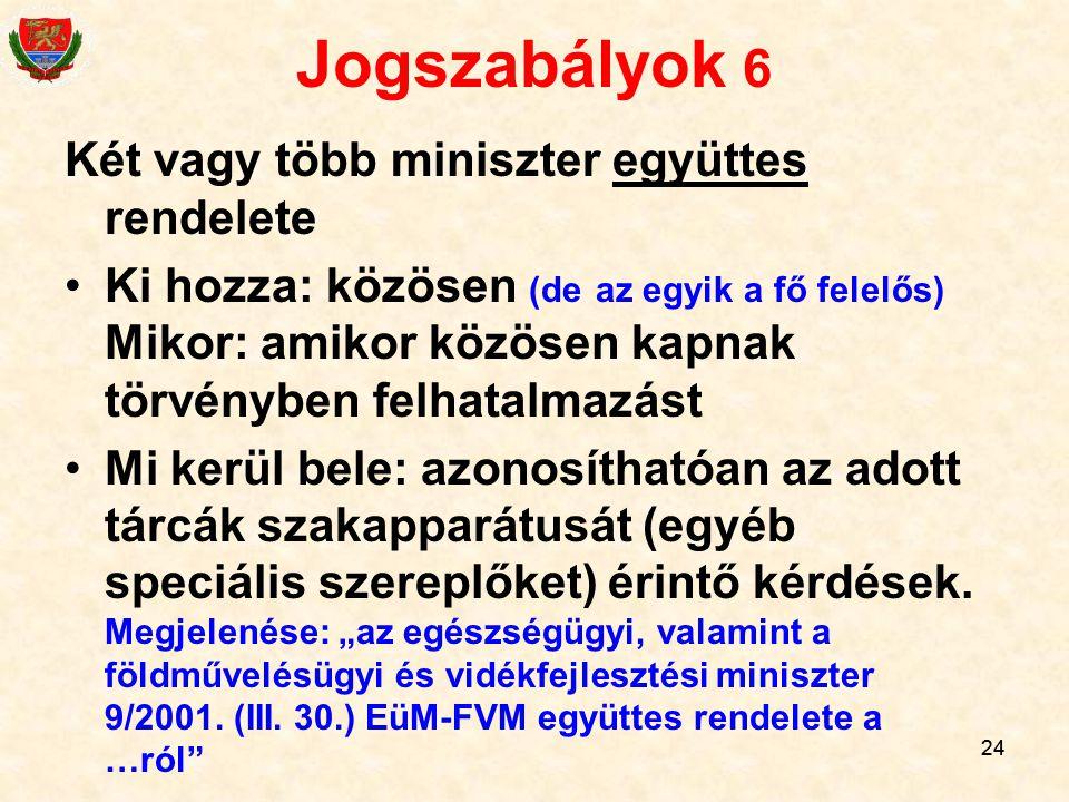Jogszabályok 6 Két vagy több miniszter együttes rendelete