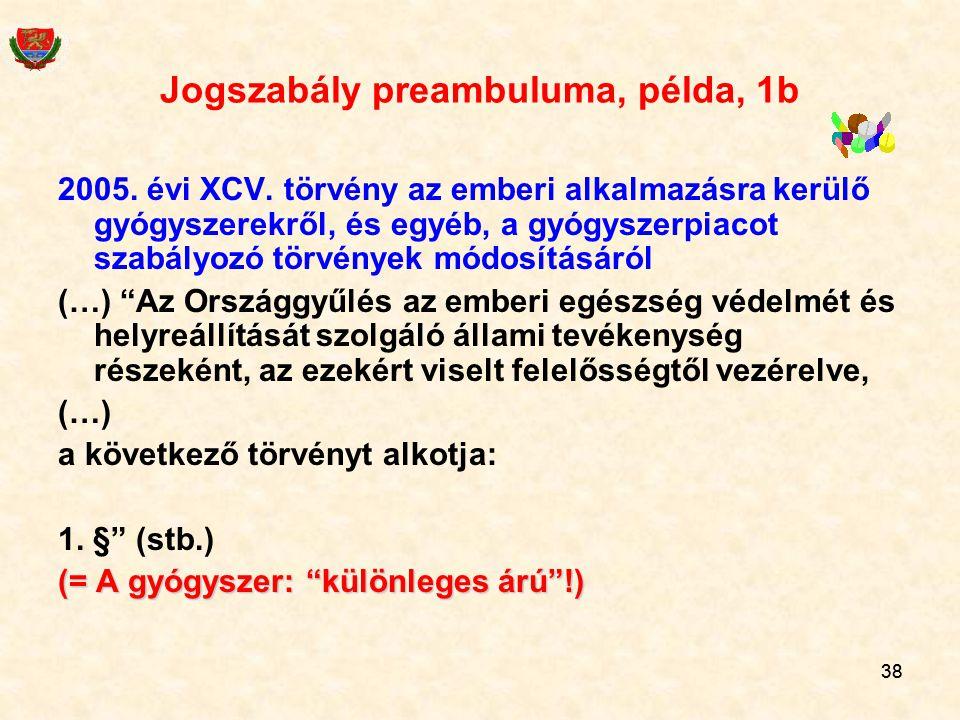 Jogszabály preambuluma, példa, 1b
