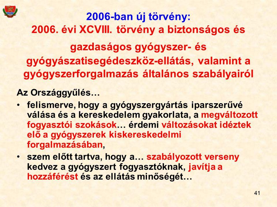2006-ban új törvény: 2006. évi XCVIII