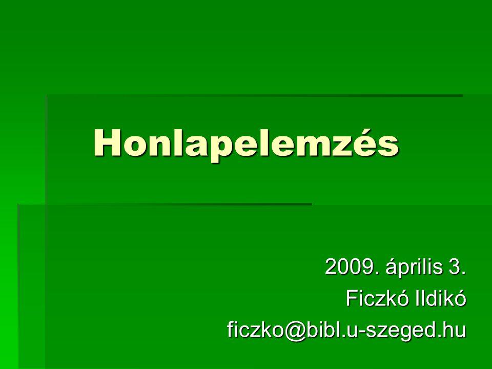 2009. április 3. Ficzkó Ildikó ficzko@bibl.u-szeged.hu
