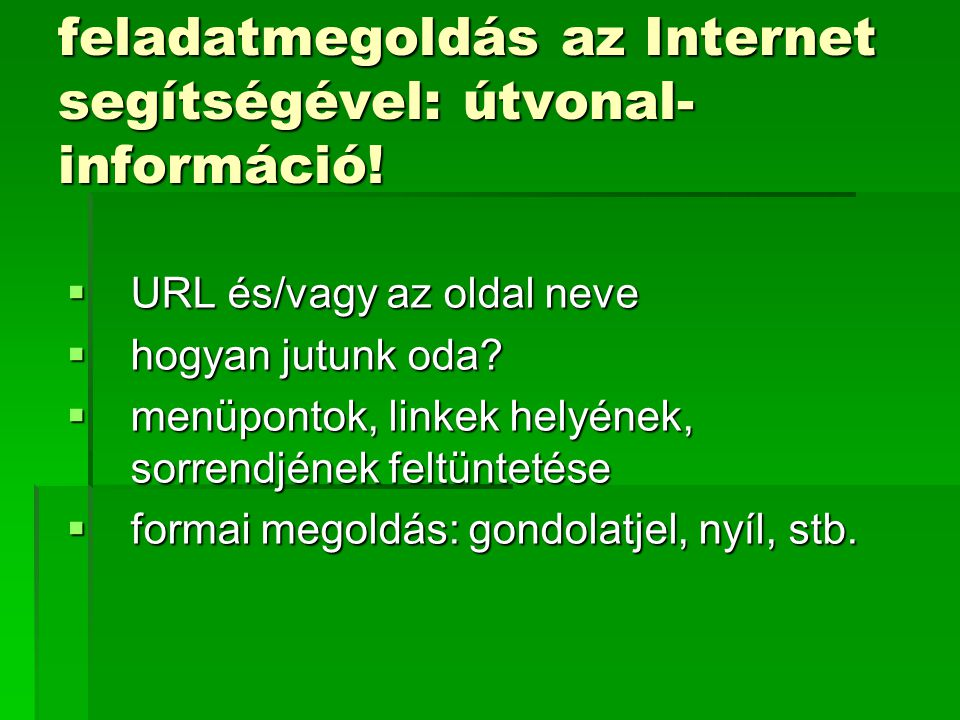 feladatmegoldás az Internet segítségével: útvonal-információ!