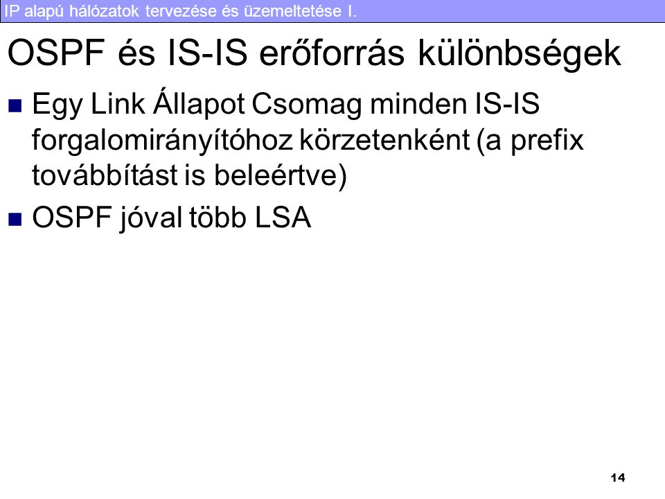 OSPF és IS-IS erőforrás különbségek