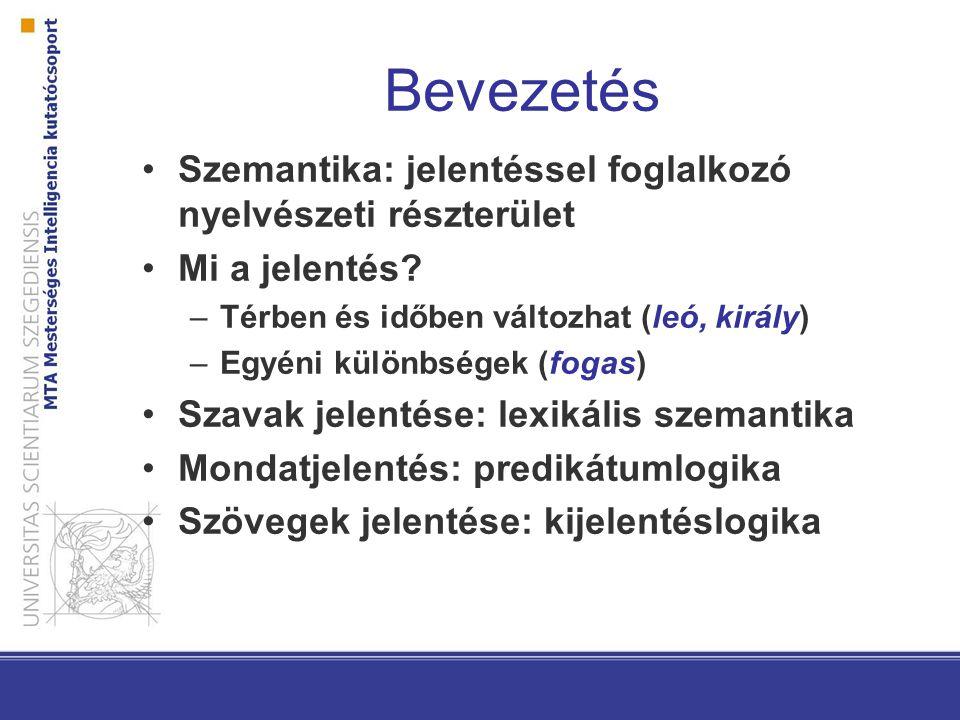 Bevezetés Szemantika: jelentéssel foglalkozó nyelvészeti részterület