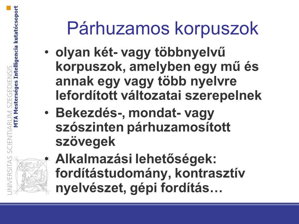 Párhuzamos korpuszok olyan két- vagy többnyelvű korpuszok, amelyben egy mű és annak egy vagy több nyelvre lefordított változatai szerepelnek.