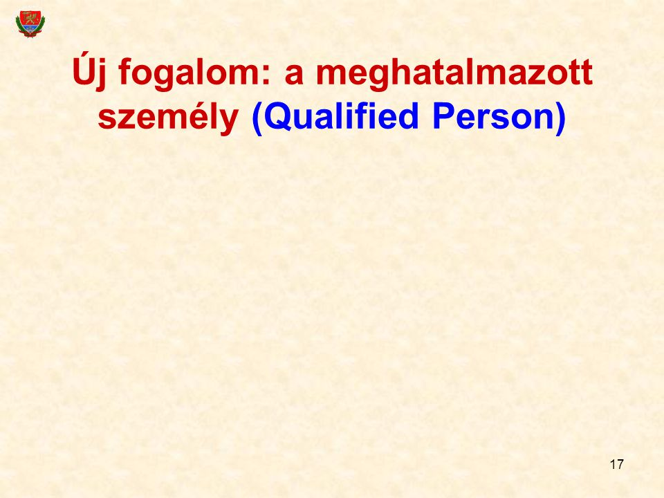 Új fogalom: a meghatalmazott személy (Qualified Person)