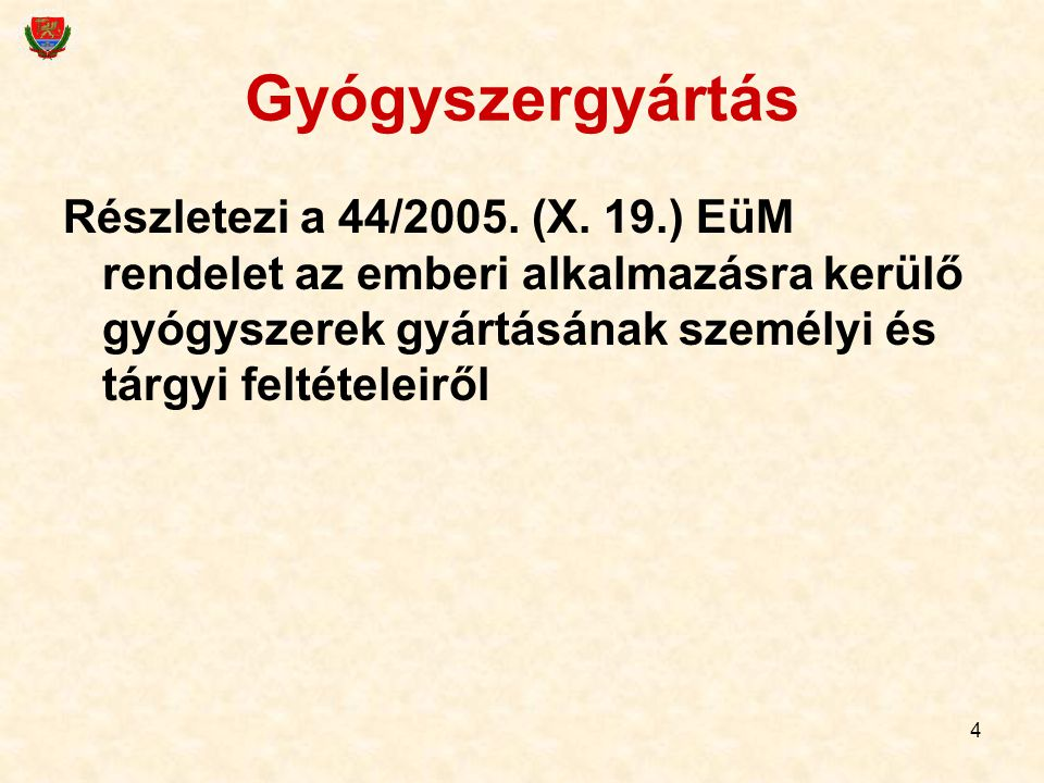 Gyógyszergyártás Részletezi a 44/2005. (X.