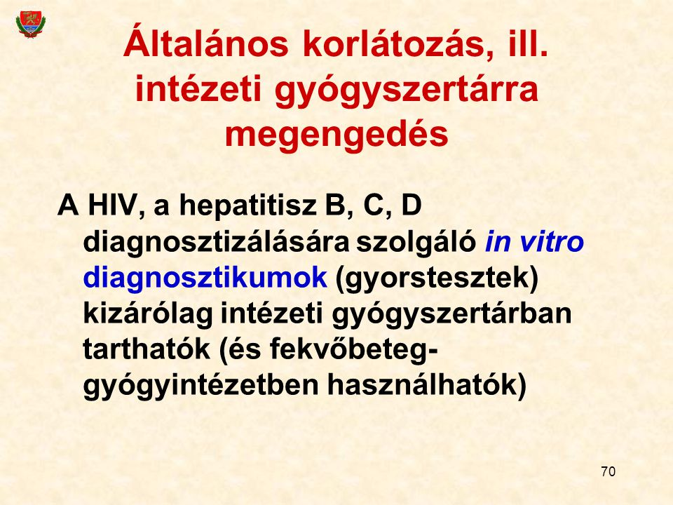 Általános korlátozás, ill. intézeti gyógyszertárra megengedés