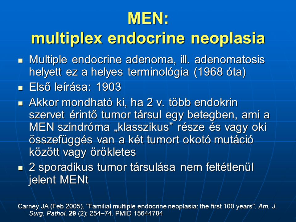 MEN: multiplex endocrine neoplasia