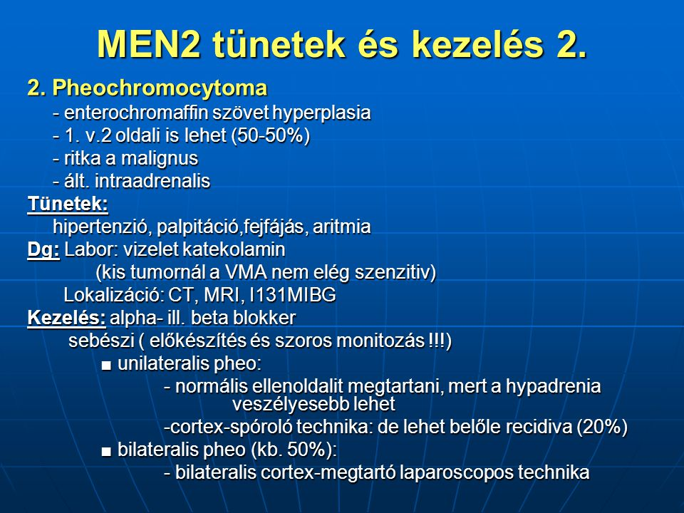 MEN2 tünetek és kezelés 2. 2. Pheochromocytoma