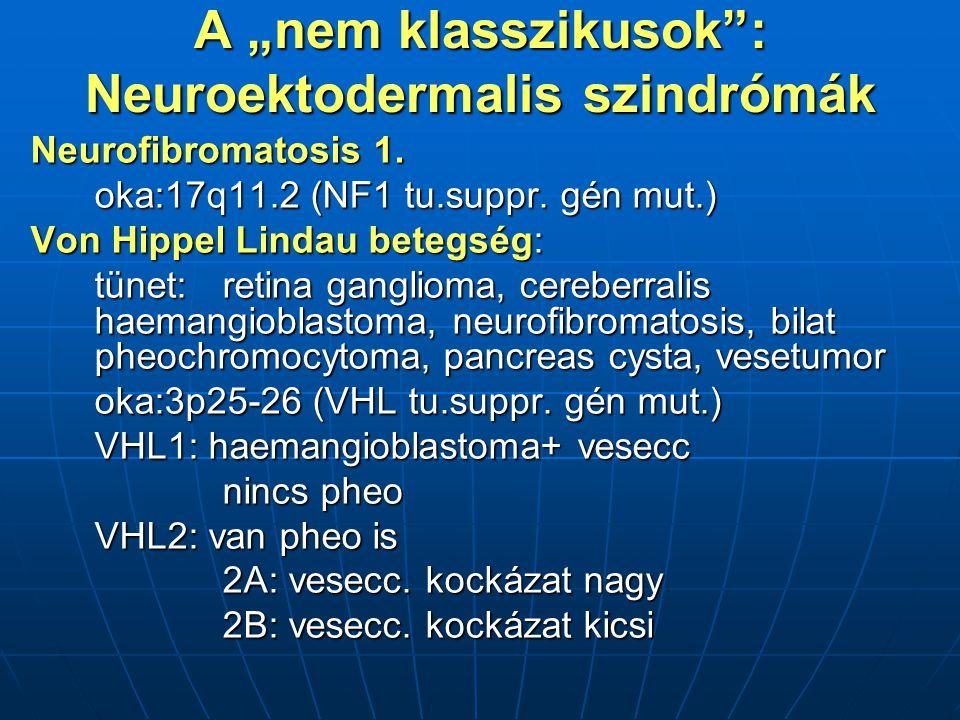 """A """"nem klasszikusok : Neuroektodermalis szindrómák"""