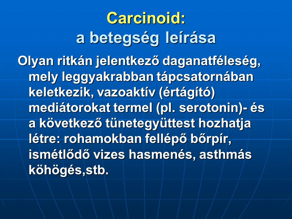 Carcinoid: a betegség leírása