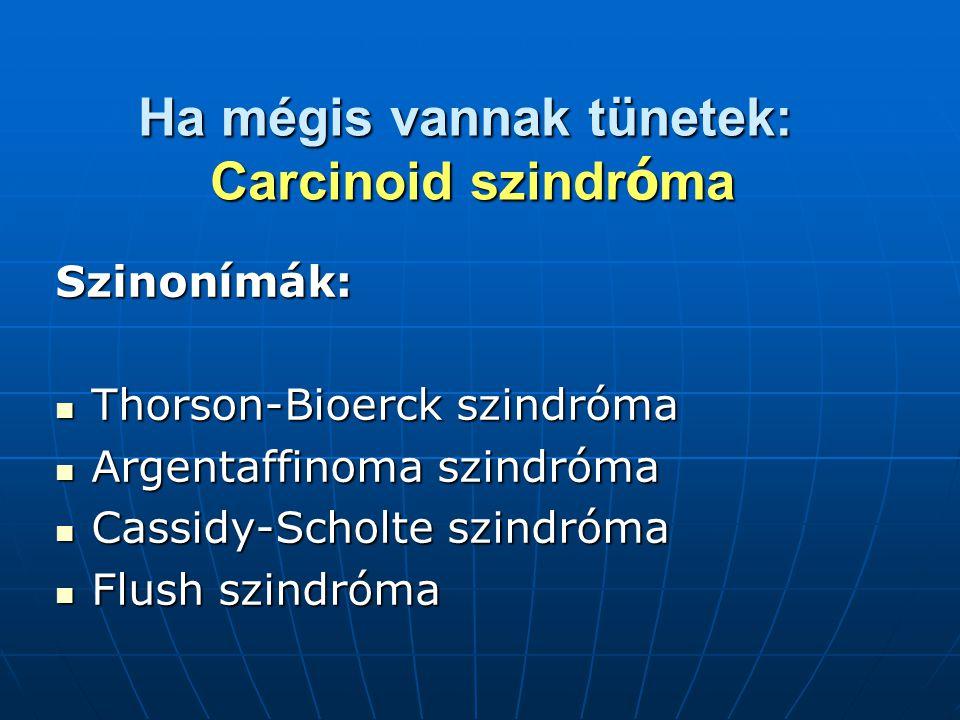 Ha mégis vannak tünetek: Carcinoid szindróma