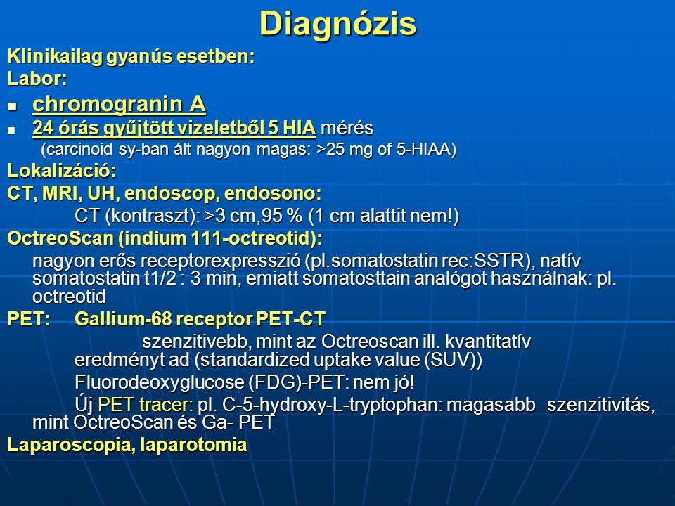 Diagnózis chromogranin A Klinikailag gyanús esetben: Labor: